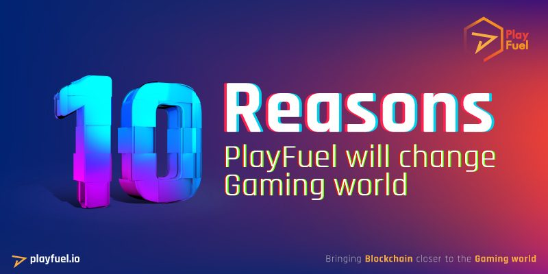 10 Reasons How PlayFuel Will Disrupt the Gaming World